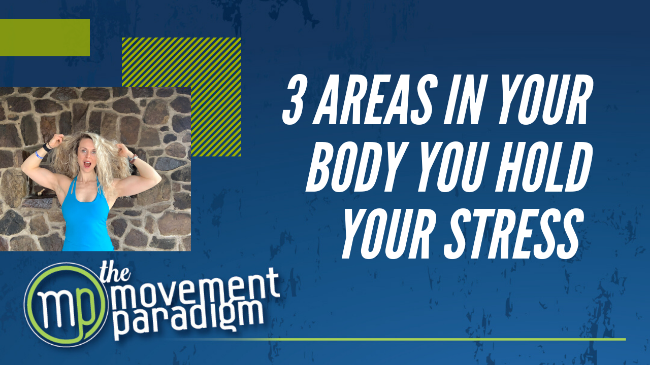 3 AREAS IN YOUR BODY YOU HOLD YOUR STRESS