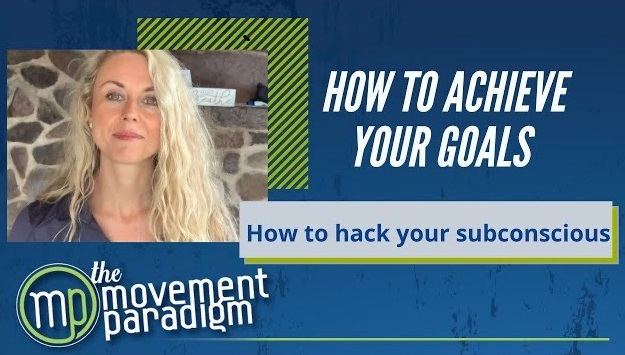 HOW TO ACHIEVE YOUR GOALS; Hacking your subconscious
