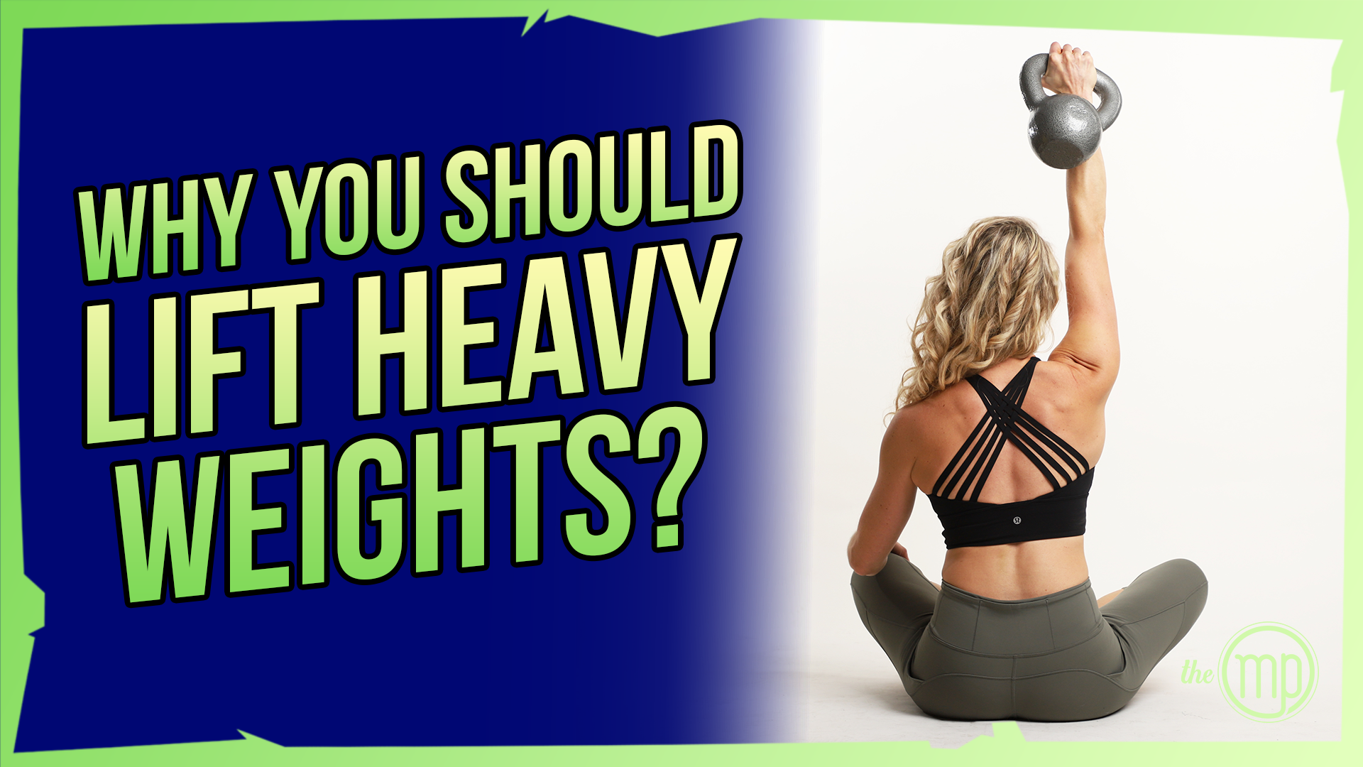 Why should you lift heavy weights