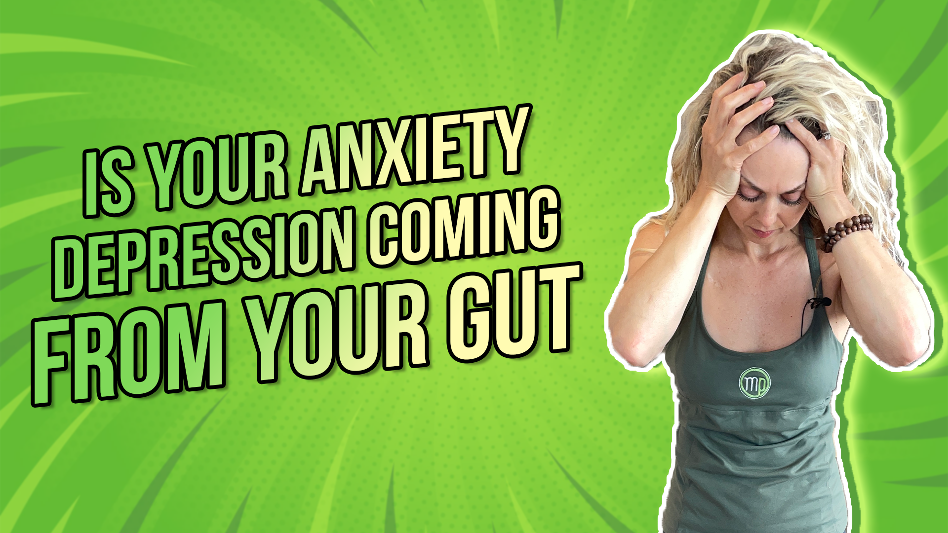 Is your anxiety or depression coming from your gut?