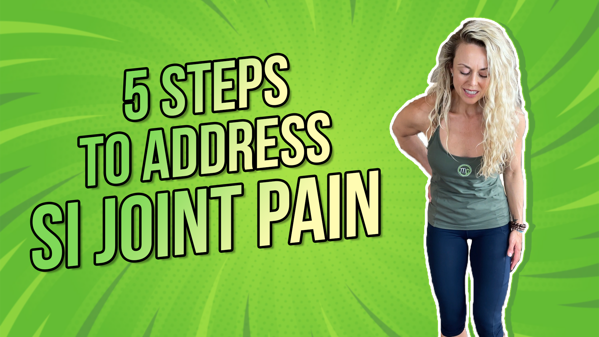 5 Steps to Addressing SI Joint Pain | the Truth About SI