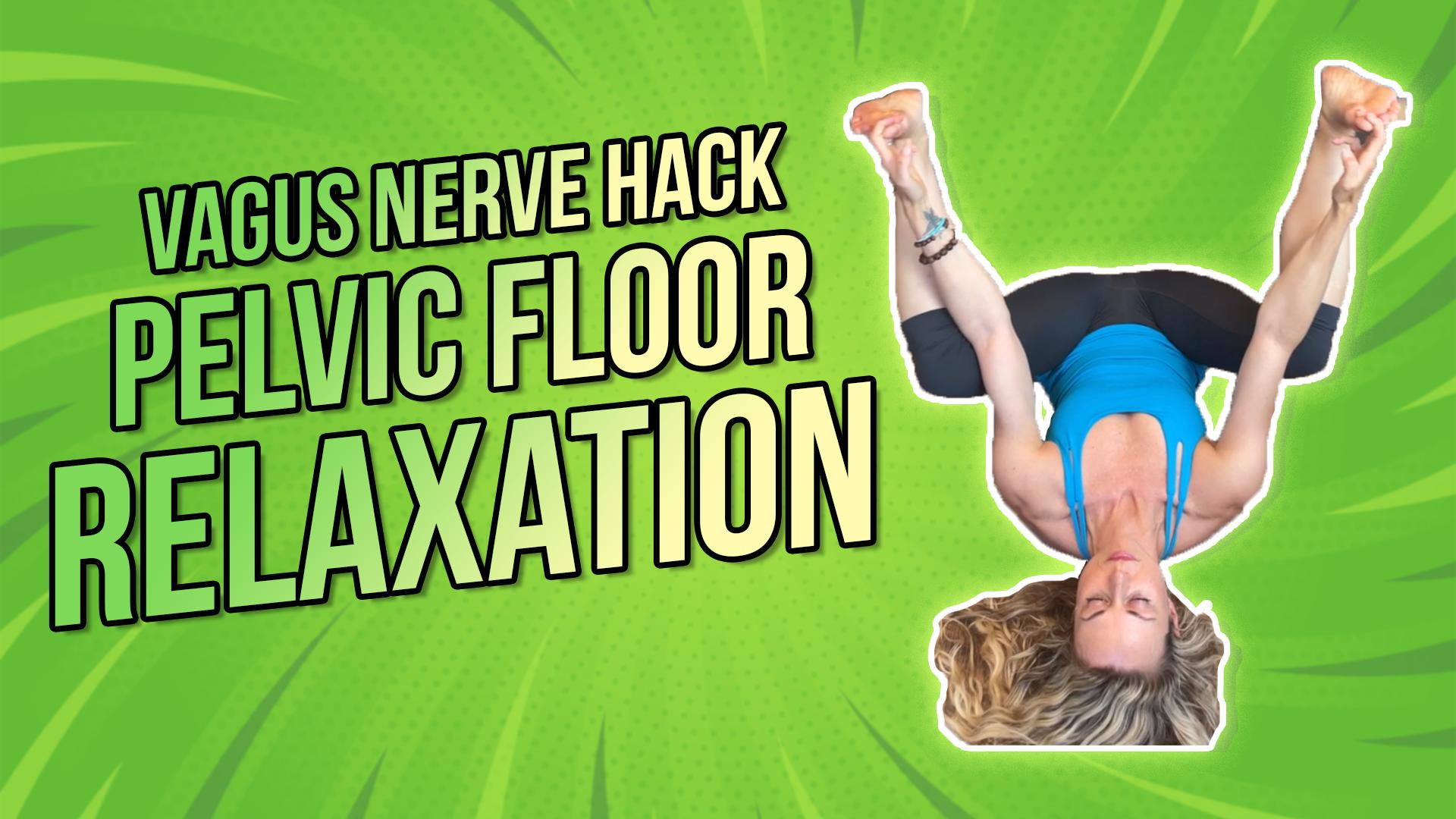 Vagus Nerve Hack | Pelvic Floor Relaxation