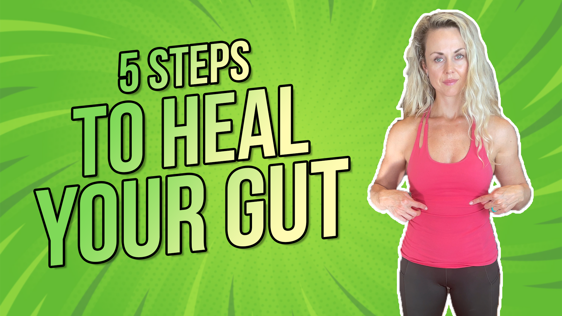 5 STEPS TO HEAL YOUR GUT